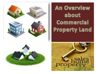 An OVerview About Commercial Land Property
