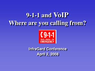 9-1-1 and VoIP Where are you calling from