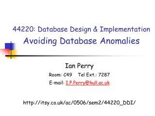 44220: Database Design  Implementation  Avoiding Database Anomalies