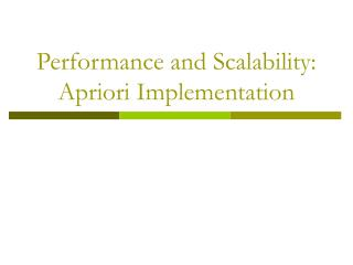 Performance and Scalability: Apriori Implementation