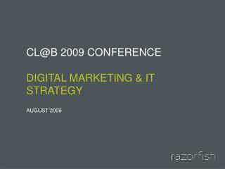 CLB 2009 CONFERENCE  Digital marketing  IT STRATEGY
