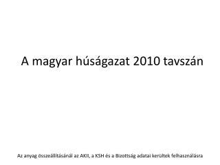 A magyar h s gazat 2010 tavsz n