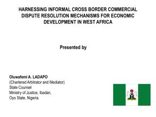 HARNESSING INFORMAL CROSS BORDER COMMERCIAL DISPUTE RESOLUTION MECHANISMS FOR ECONOMIC DEVELOPMENT IN WEST AFRICA