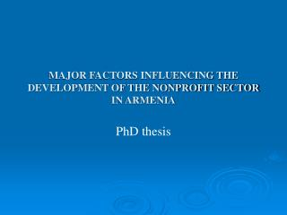 MAJOR FACTORS INFLUENCING THE DEVELOPMENT OF THE NONPROFIT SECTOR IN ARMENIA