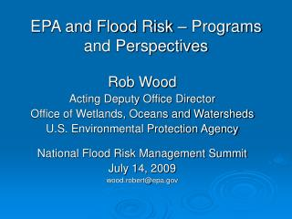 EPA and Flood Risk   Programs and Perspectives