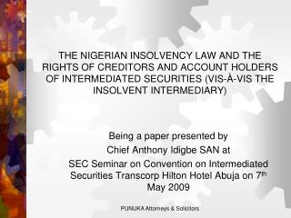 THE NIGERIAN INSOLVENCY LAW AND THE RIGHTS OF CREDITORS AND ACCOUNT HOLDERS OF INTERMEDIATED SECURITIES VIS- -VIS THE IN