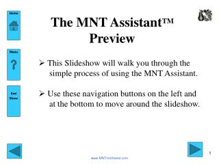 The MNT AssistantTM Preview