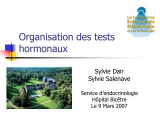 Organisation des tests hormonaux