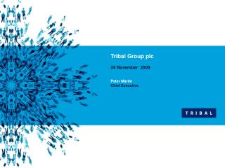 Tribal Group plc  24 November  2009    Peter Martin  Chief Executive