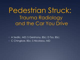 Pedestrian Struck:  Trauma Radiology  and the Car You Drive