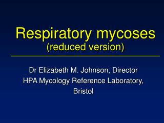 Respiratory mycoses reduced version