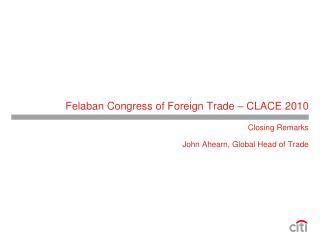 Felaban Congress of Foreign Trade   CLACE 2010