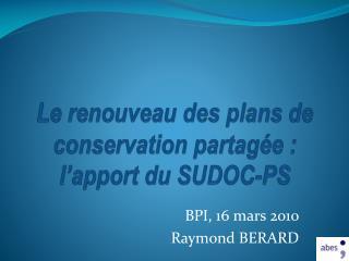 Le renouveau des plans de  conservation partag e : l apport du SUDOC-PS