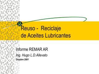 Reuso -  Reciclaje  de Aceites Lubricantes
