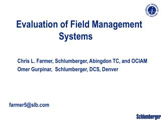 Evaluation of Field Management Systems