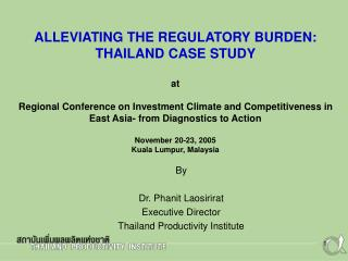ALLEVIATING THE REGULATORY BURDEN: THAILAND CASE STUDY  at   Regional Conference on Investment Climate and Competitivene