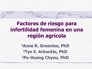Factores de riesgo para infertilidad femenina en una regi n agr cola