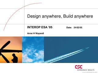 Design anywhere, Build anywhere