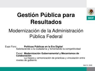 Gesti n P blica para Resultados  Modernizaci n de la Administraci n P blica Federal