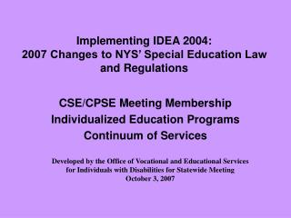 Implementing IDEA 2004: 2007 Changes to NYS  Special Education Law and Regulations