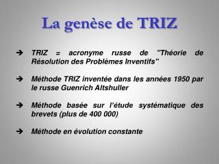 TRIZ  acronyme russe de Th orie de R solution des Probl mes Inventifs  M thode TRIZ invent e dans les ann es 1950 par le
