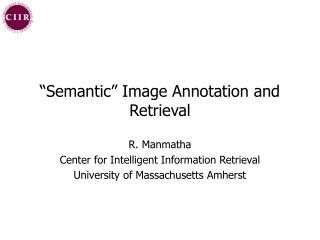 Semantic  Image Annotation and Retrieval