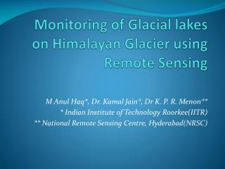 Monitoring of Glacial lakes on Himalayan Glacier using Remote Sensing