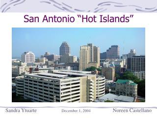 San Antonio  Hot Islands