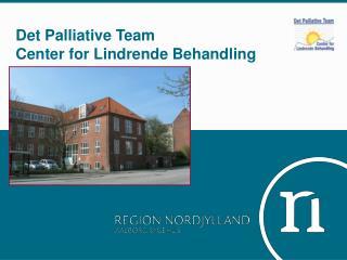 Det Palliative Team Center for Lindrende Behandling