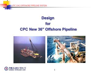 Design  for  CPC New 36  Offshore Pipeline