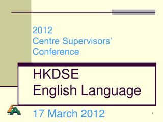 2012 Centre Supervisors  Conference  HKDSE English Language  17 March 2012