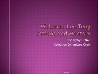 Welcome Lee Teng Interns and Mentors