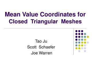 Mean Value Coordinates for Closed  Triangular  Meshes