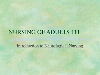 NURSING OF ADULTS 111