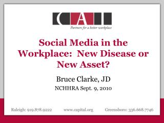 Social Media in the Workplace:  New Disease or New Asset