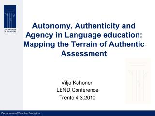 Autonomy, Authenticity and Agency in Language education: Mapping the Terrain of Authentic Assessment