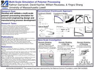Multi-Scale Simulation of Polymer Processing Kathryn Garnavish, David Kazmer, William Rousseau,  Yingrui Shang Universit