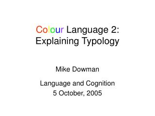 Colour Language 2: Explaining Typology