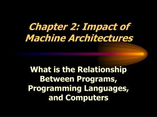 Chapter 2: Impact of Machine Architectures