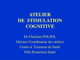 ATELIER  DE  STIMULATION COGNITIVE
