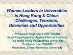 Women Leaders in Universities  in Hong Kong  China:  Challenges, Tensions,  Dilemmas and Opportunities