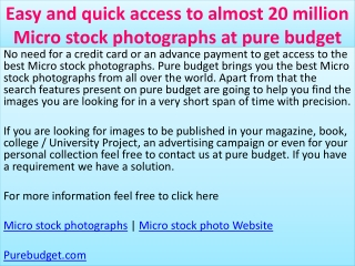 Easy and quick access to almost 20 million Micro stock photo