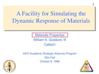 A Facility for Simulating the Dynamic Response of Materials