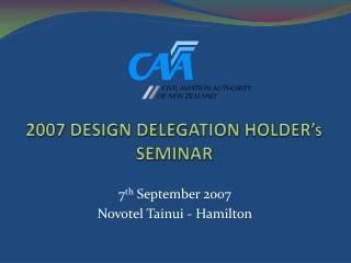 2007 DESIGN DELEGATION HOLDER s SEMINAR