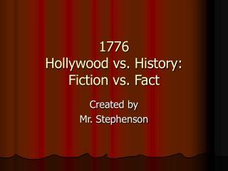 1776 Hollywood vs. History: Fiction vs. Fact