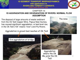 CHAPTER 14: 1D AGGRADATION AND DEGRADATION OF RIVERS: NORMAL FLOW ASSUMPTION