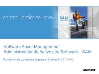 Software Asset Management Administraci n de Activos de Software - SAM