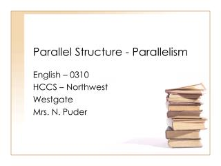 Parallel Structure - Parallelism