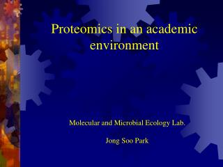 Proteomics in an academic environment