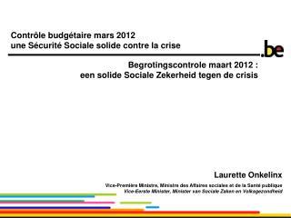 Begrotingscontrole maart 2012 :  een solide Sociale Zekerheid tegen de crisis